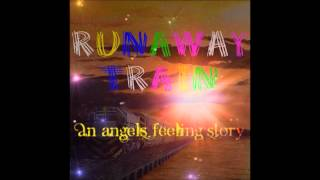 Runaway Train - An Angel