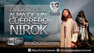 Alma de un Guerrero-Nirok | Canción Oficial