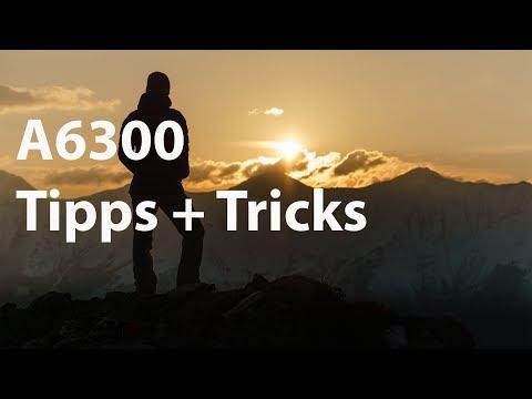 Bedienung Sony A6300 A6000 Tipps und Tricks