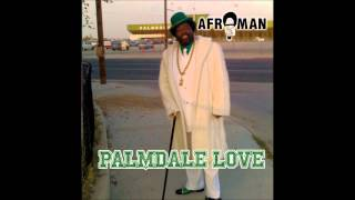 "Afroman, ""Palmdale for Life"""