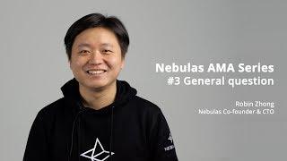 Nebulas AMA Series #3 General Question