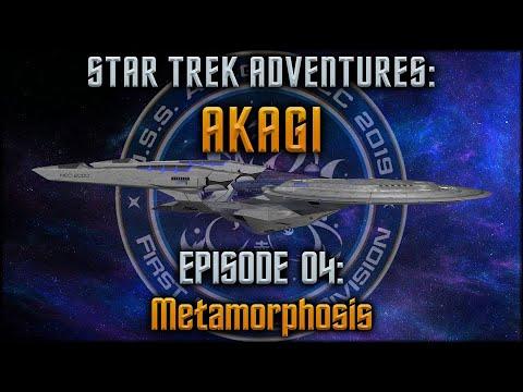 Star Trek Adventures: Akagi - Session 4: Metamorphosis - #StarTrek
