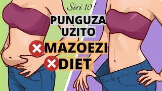 NJIA 10 ZA KUPUNGUZA UZITO HARAKA BILA DIET WALA MAZOEZI