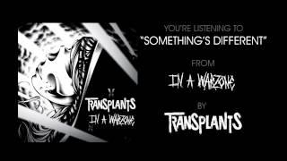 "Transplants - ""Something's Different"" (Full Album Stream)"