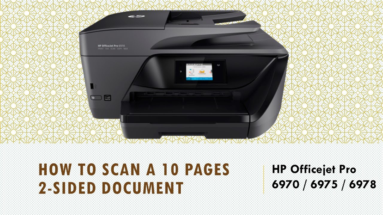 HP Officejet Pro 6970 | 6975 | 6978: Scan Multiple (10) pages 2 sided  document to PDF