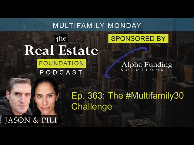Ep. 363: The #Multifamily30 Challenge