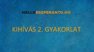 Eszperantó 7 Napos Kihívás 2. NAP GYAKORLAT