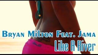 Bryan Milton Feat - Jama - Like A River (Original Mix)