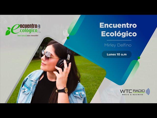 Encuentro Ecológico | Promo WTC Radio