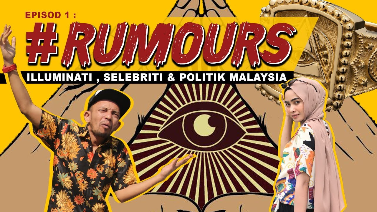 Download Rumours EP1 : Selebriti Malaysia terlibat dengan ILLUMINATI?