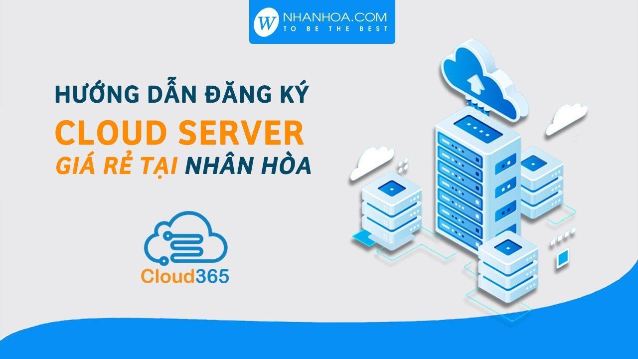 [Nhanhoa.com] Hướng dẫn đăng ký Cloud Server giá rẻ tại Nhân Hòa Hosting