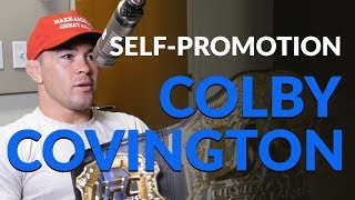 Colby Covington did not wait for the UFC to promote him.