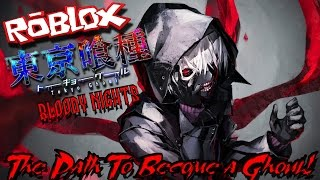 THE PATH TO BECOME A GHOUL! | Roblox: Tokyo Ghoul Bloody Nights