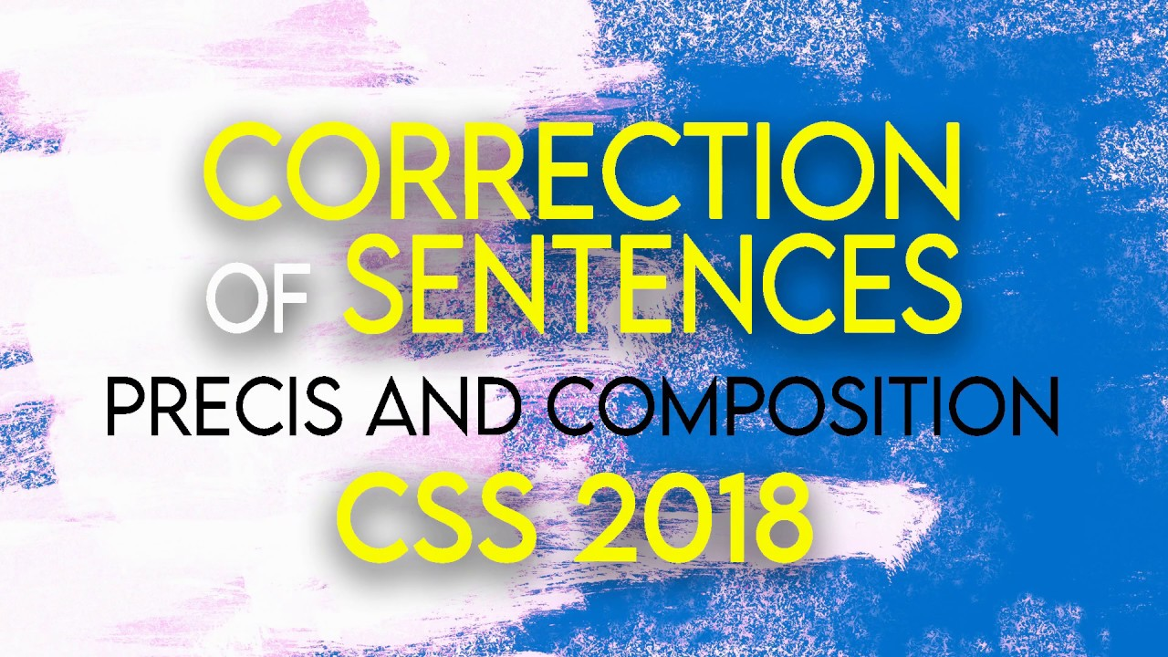 CSS 2018| Correction of Sentences| Precis and Composition| CSS Exams in Pakistan| FPSC| PPSC
