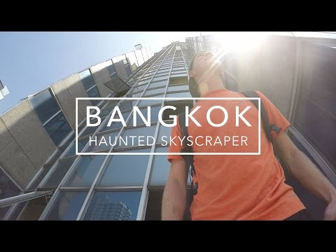CLIMB A BANGKOK HAUNTED SKYSCRAPER