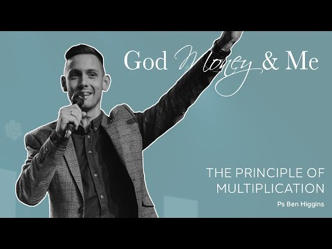 The Principle Of Multiplication   Ps Ben Higgins   1st August 2021