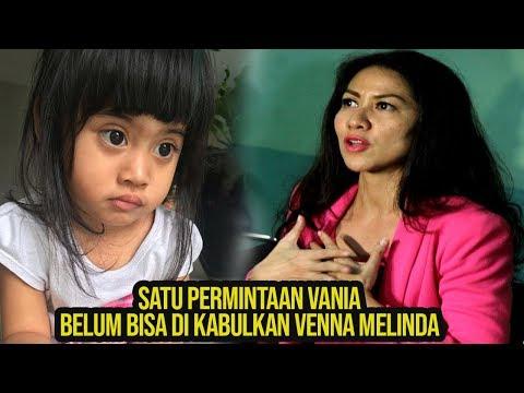 Venna Melinda sedih satu permintaan vania athabina belum bisa di kabulkan, ini permintaannya..
