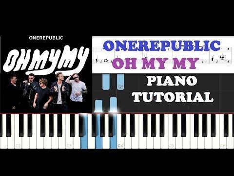 Onerepublic - Oh My My (Piano Tutorial)