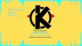 Arkitech - Keep the Beat