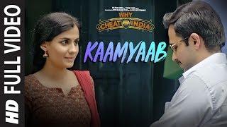 Full Song:  Kaamyaab Video | WHY CHEAT INDIA | Emraan Hashmi Shreya D | Mohan | Kannan | Agnee