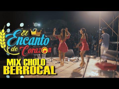 El Encanto De Corazón - Mix Cholo Berrocal | En Vivo