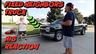 NEIGHBORS REACTION TO HIS TRUCK BEING FIXED