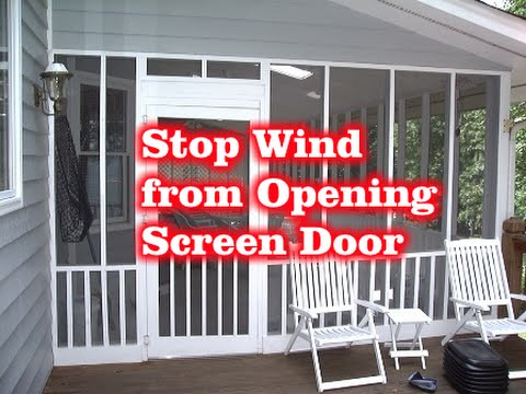Attirant How To STOP The Wind From Opening Screen Door