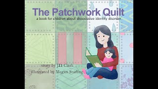 Patchwork Quilt - a book for children about dissociative identity disorder