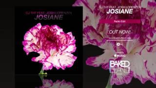 DJ THT feat. Josh Lorenzen - Josiane (Radio Edit)