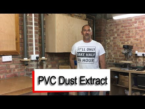 "2"" PVC Dust Extract System and Workshop Tidy Up"