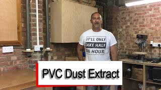 """2"""" PVC Dust Extract System and Workshop Tidy Up"""