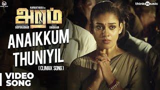 Gambar cover Aramm Songs | Anaikkum Thuniyil Video Song (Aramm Climax Song) | Nayanthara | Ghibran | Gopi Nainar