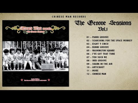 Chinese Man - The Groove Sessions (Full Album)