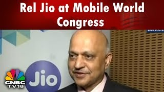 Mobile World Congress 2018 | Rel Jio President Talks To CNBC TV18 | CNBC TV18