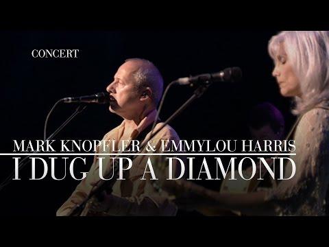 Mark Knopfler & Emmylou Harris - I Dug Up A Diamond (Real Live Roadrunning) OFFICIAL