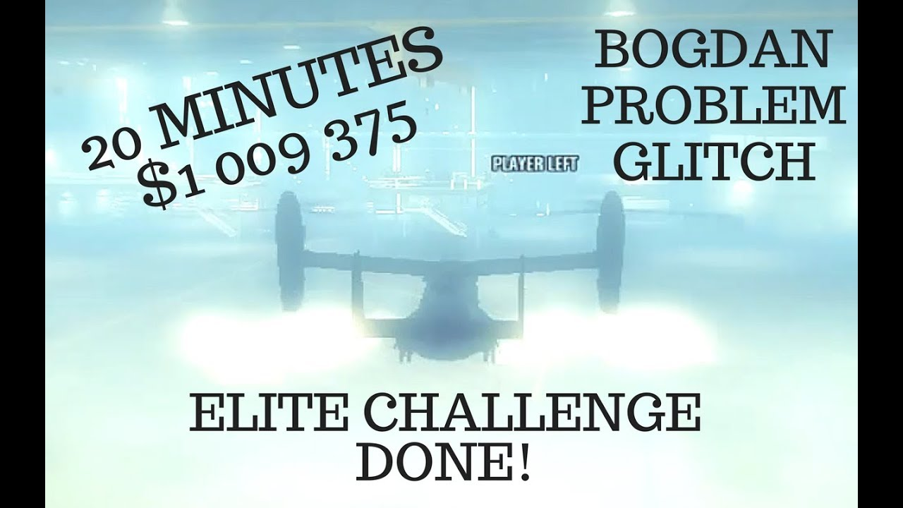 GTA 5 - BOGDAN PROBLEM GLITCH AND ELITE CHALLENGE COMBINED!