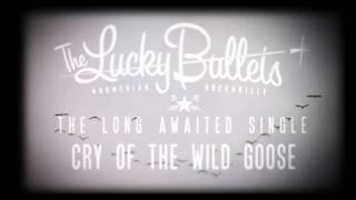 The lucky bullets PREVIEW Cry of the wild goose