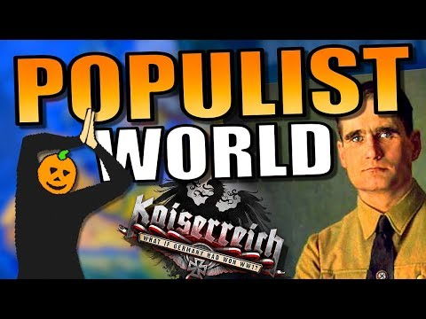 All Nations Populist! | Hearts of Iron 4 [HOI4 Kasierreich - Populism]