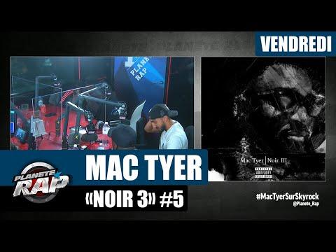 Youtube: Planète Rap – Mac Tyer«Noir 3» avec BEAUCOUP de rappeurs du 93! #Vendredi