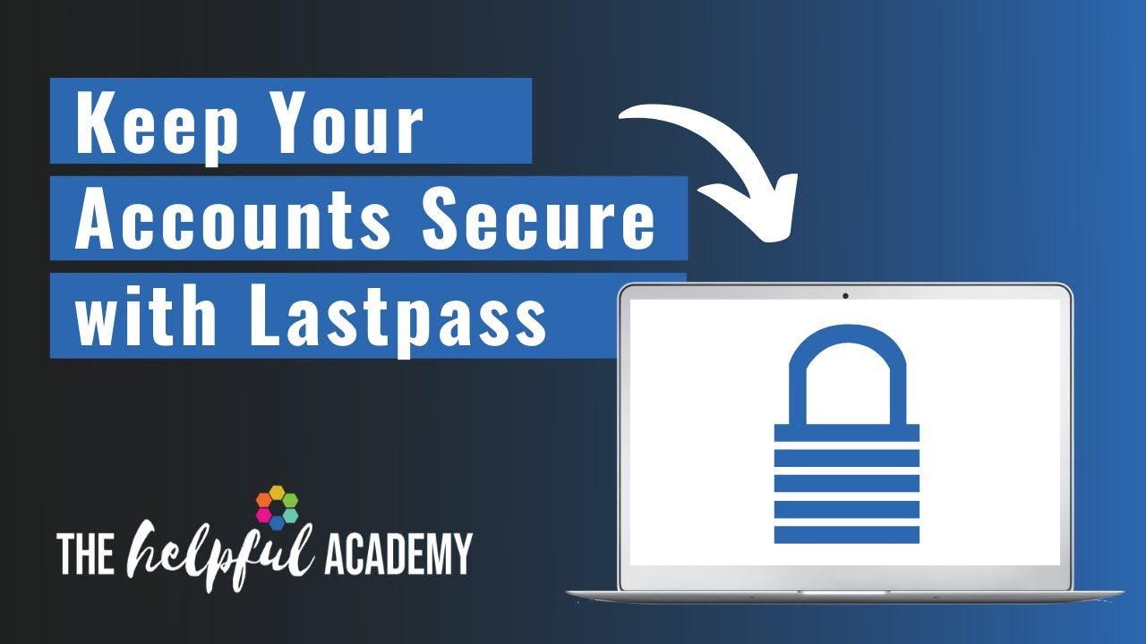 Keep your accounts secure with Lastpass