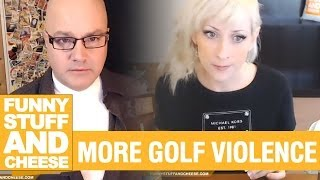 MORE GOLF VIOLENCE - Funny Stuff And Cheese #89 Thumbnail