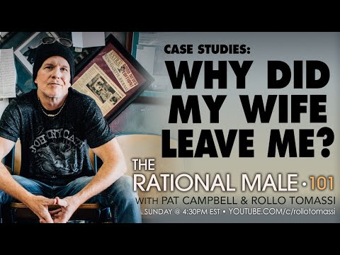 Rollo Tomassi • Case Studies #1 • Why Did My Wife Divorce Me?