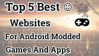 Video Top 5 Best Websites For Modded Android Games And Apps download MP3, MP4, WEBM, AVI, FLV April 2018