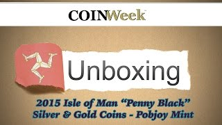 CoinWeek Unboxing: Isle of Man 2015 Penny Black Silver & Gold Coins - Video: 4:44