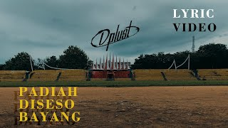 Download DPLUST - PADIAH DI SESO BAYANG COVER (LYRIC VIDEO)