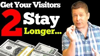 5 Ways To Keep People On Your Site Longer - Fix Your Bounce Rate