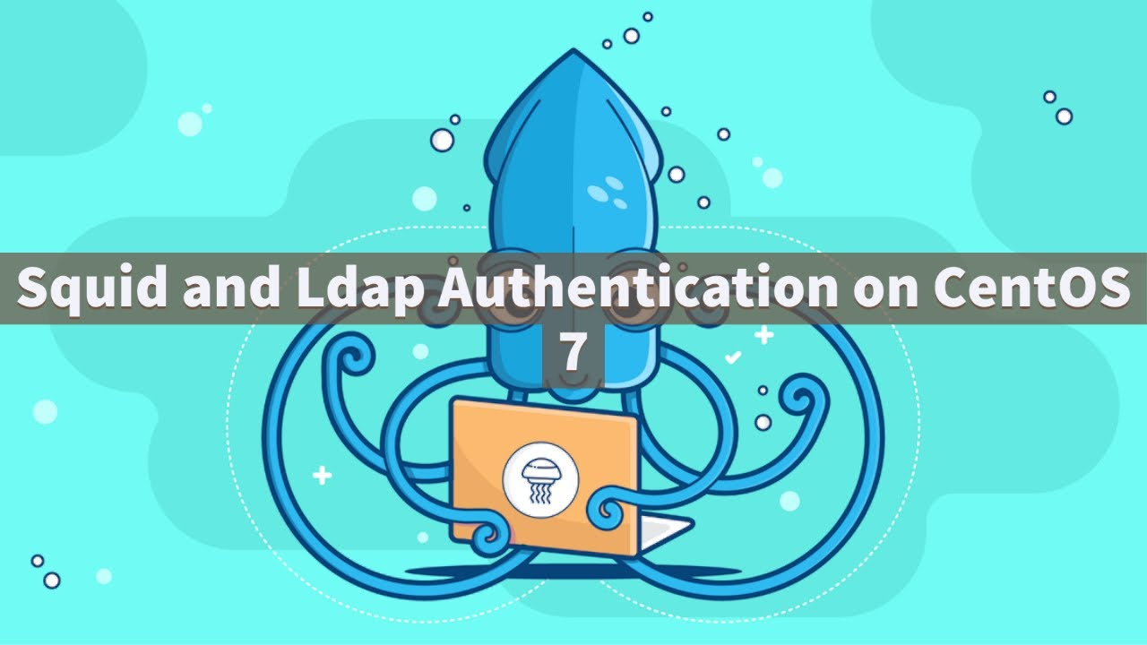 Squid and Ldap Authentication on CentOS 7
