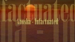 Anosha - Infactuated