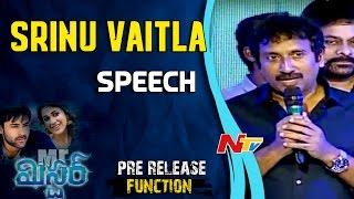 Srinu Vaitla Speech @ Mister Movie Pre Release Event     Varun Tej, Lavanya Tripathi, Srinu Vaitla