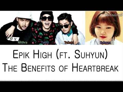 Epik High - The Benefits of Heartbreak ft. Lee Suhyun (Color Coded Lyrics ENGLISH/ROM/HAN)